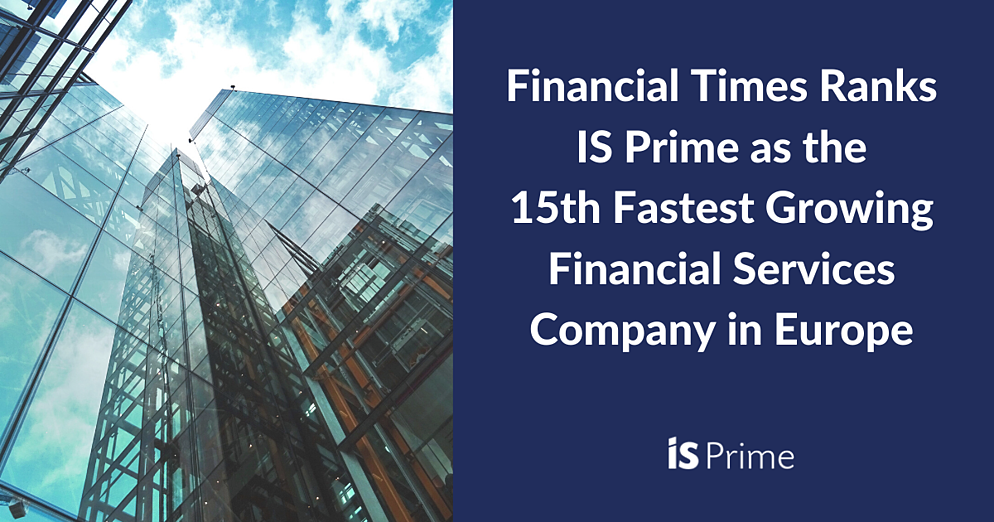 Financial Times Ranks IS Prime as the 15th Fastest Growing Financial Services-Company in Europe