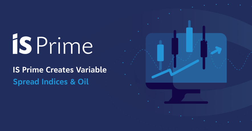 IS Prime Creates Variable Spread Indices and Oil